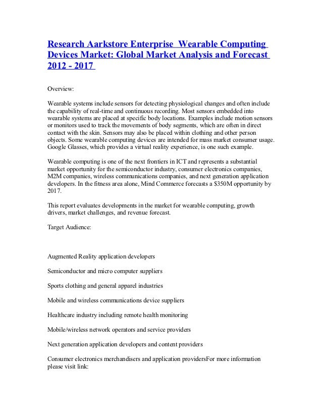Research Aarkstore Enterprise Wearable ComputingDevices Market: Global Market Analysis and Forecast2012 - 2017Overview:Wea...