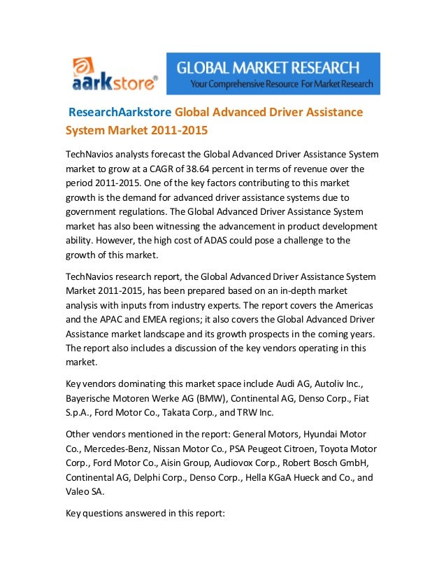 ResearchAarkstore Global Advanced Driver AssistanceSystem Market 2011-2015TechNavios analysts forecast the Global Advanced...