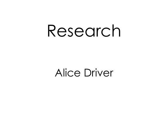 Research Alice Driver