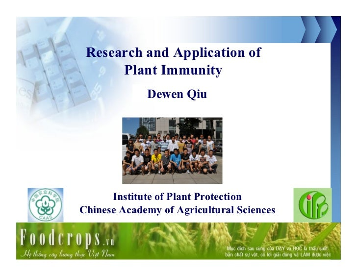 Research and Application of      Plant Immunity             Dewen Qiu      Institute of Plant ProtectionChinese Academy of...