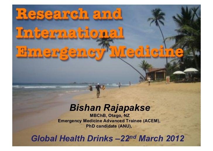 Bishan Rajapakse                  MBChB, Otago, NZ      Emergency Medicine Advanced Trainee (ACEM),                 PhD ca...