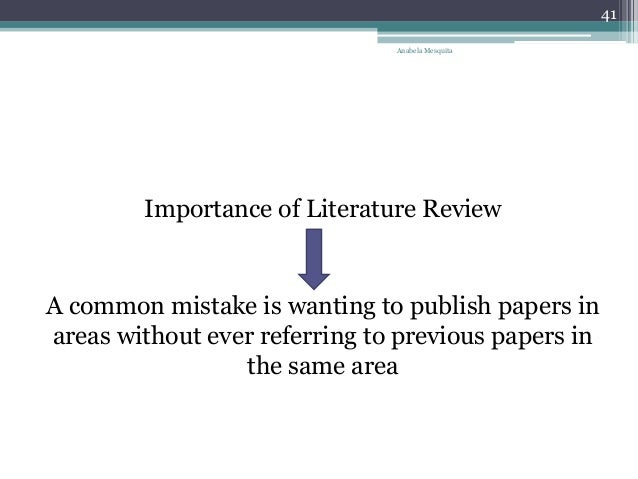 importance literature review research process Conducting and writing a literature review is a common  review in research why do scholars conduct literature  the literature review writing process.