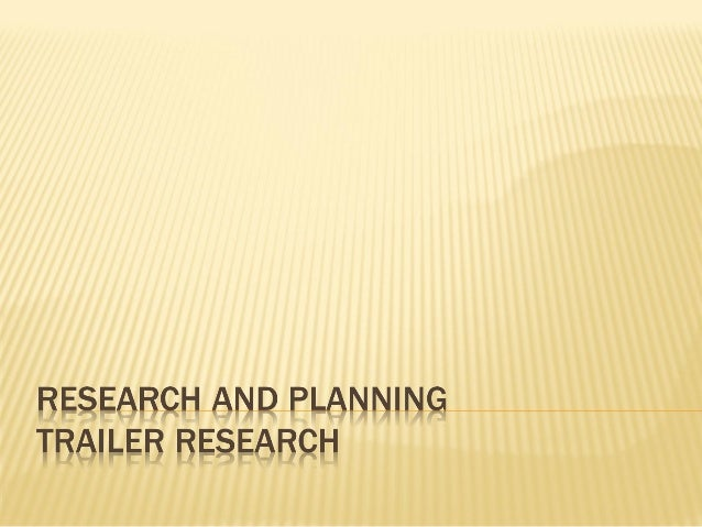 Research and planning trailer reseach