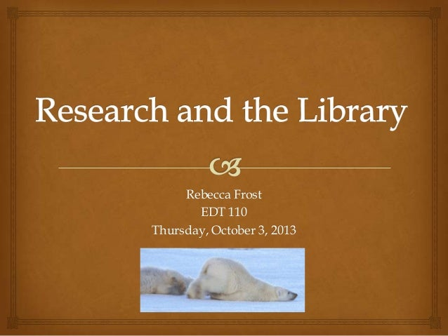 Research and the Library