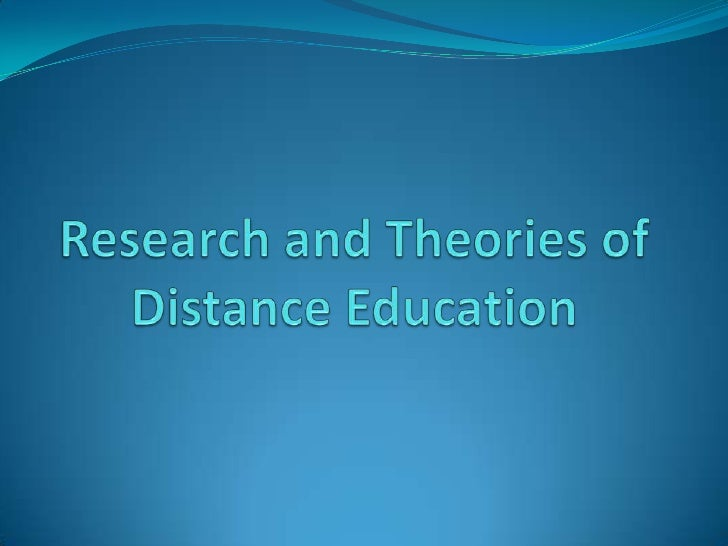 Research and theories of distance education