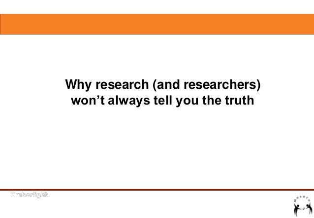 Why research (and researchers) won't always tell you the truth