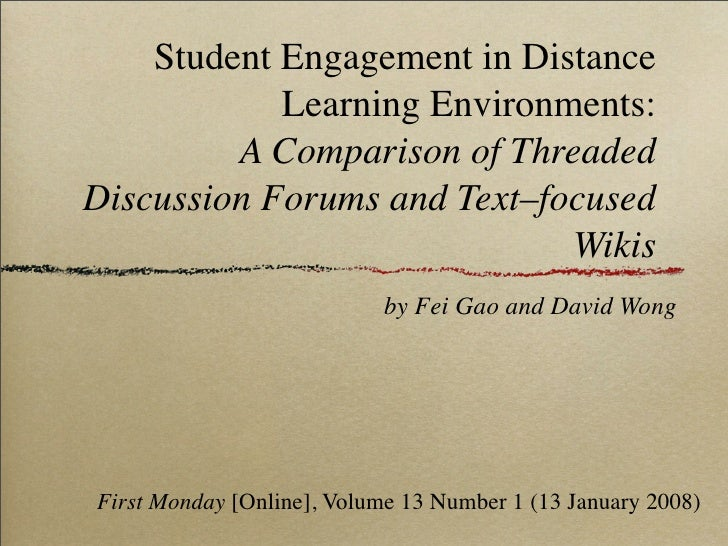 Student Engagement in Distance             Learning Environments:          A Comparison of Threaded Discussion Forums and ...