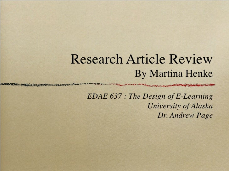 Research Article Review                By Martina Henke    EDAE 637 : The Design of E-Learning                   Universit...