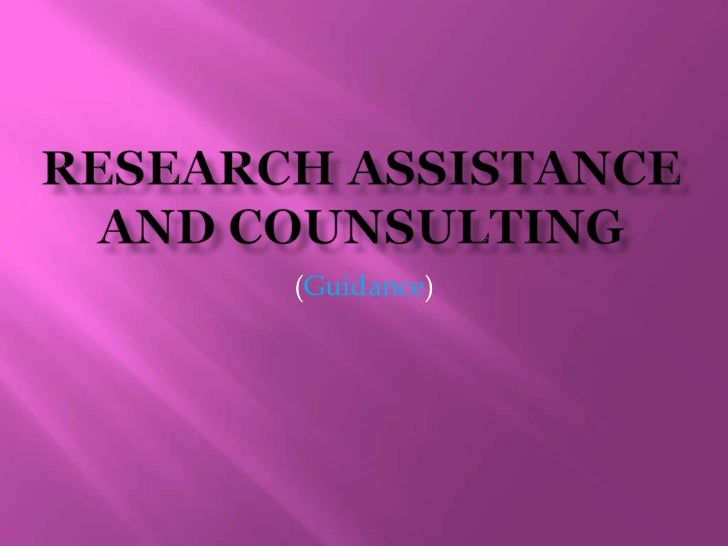 Research assistance and counsulting