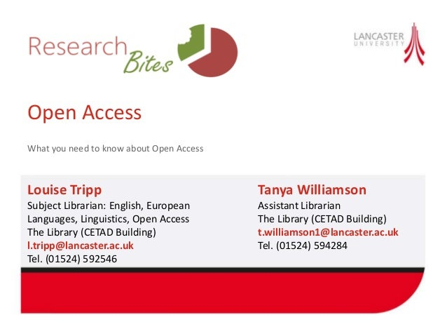 Open Access What you need to know about Open Access Louise Tripp Subject Librarian: English, European Languages, Linguisti...