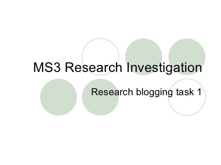 MS3 Research Investigation Research blogging task 1