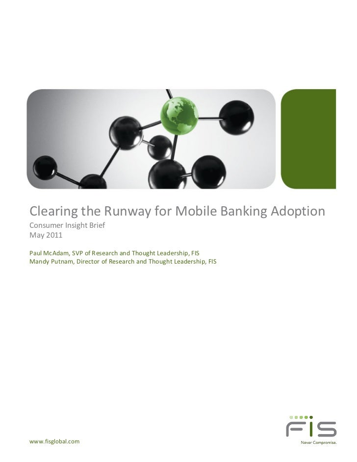 Clearing the Runway for Mobile Banking AdoptionConsumer Insight BriefMay 2011Paul McAdam, SVP of Research and Thought Lead...