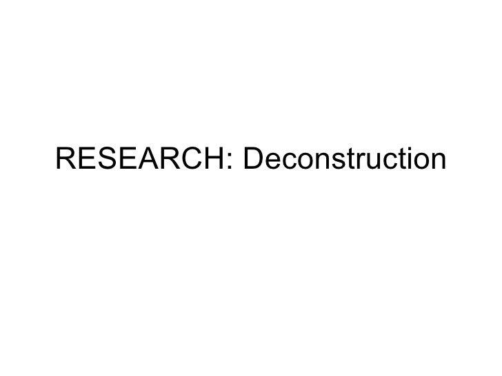 RESEARCH: Deconstruction