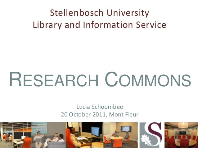 Research Commons @ Stellenbosch University presented at RLC Academy, Mont Fleur 2011