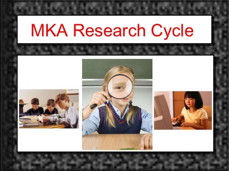 MKA Research Cycle