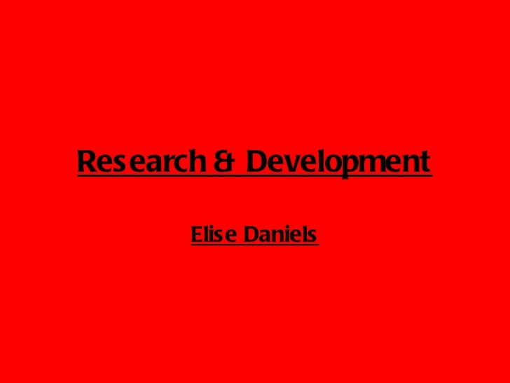 Research & Development       Elise Daniels