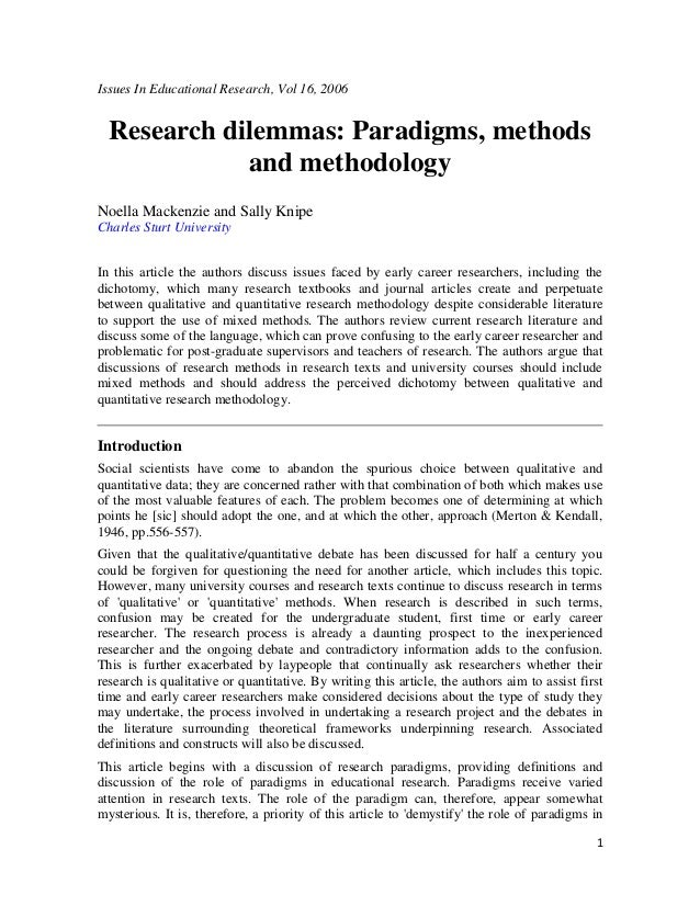 1 Issues In Educational Research, Vol 16, 2006 Research dilemmas: Paradigms, methods and methodology Noella Mackenzie and ...