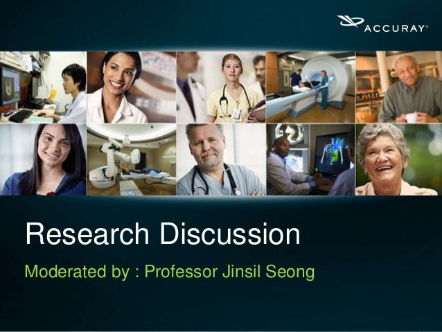 1 Research Discussion Moderated by : Professor Jinsil Seong