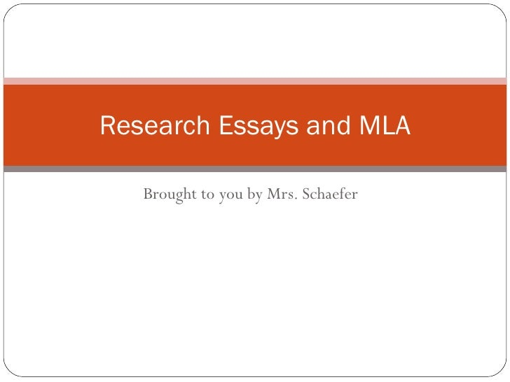 Brought to you by Mrs. Schaefer Research Essays and MLA
