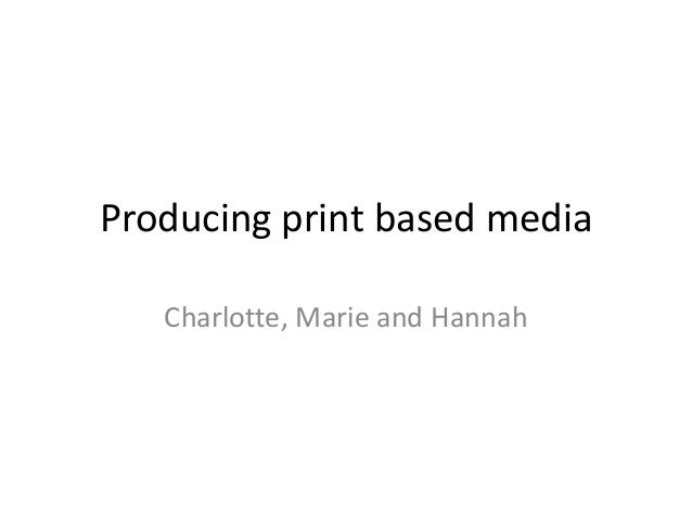 Producing print based media   Charlotte, Marie and Hannah