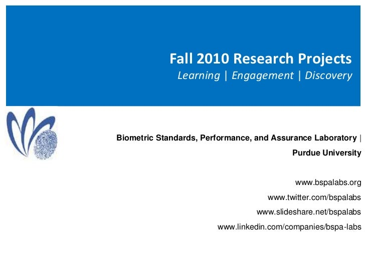 Fall 2010 Research Projects Learning | Engagement | Discovery<br />Biometric Standards, Performance, and Assurance Laborat...