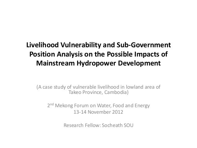 Livelihood Vulnerability and Sub-Government Position Analysis on the Possible Impacts of   Mainstream Hydropower Developme...