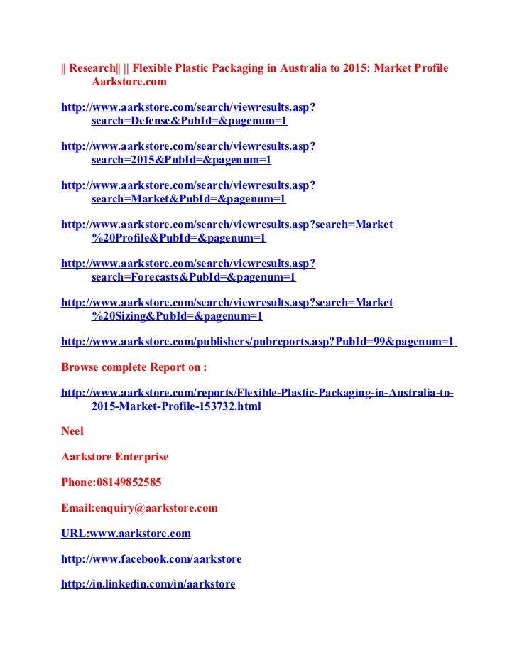|| Research|| || Flexible Plastic Packaging in Australia to 2015: Market Profile       Aarkstore.comhttp://www.aarkstore.c...
