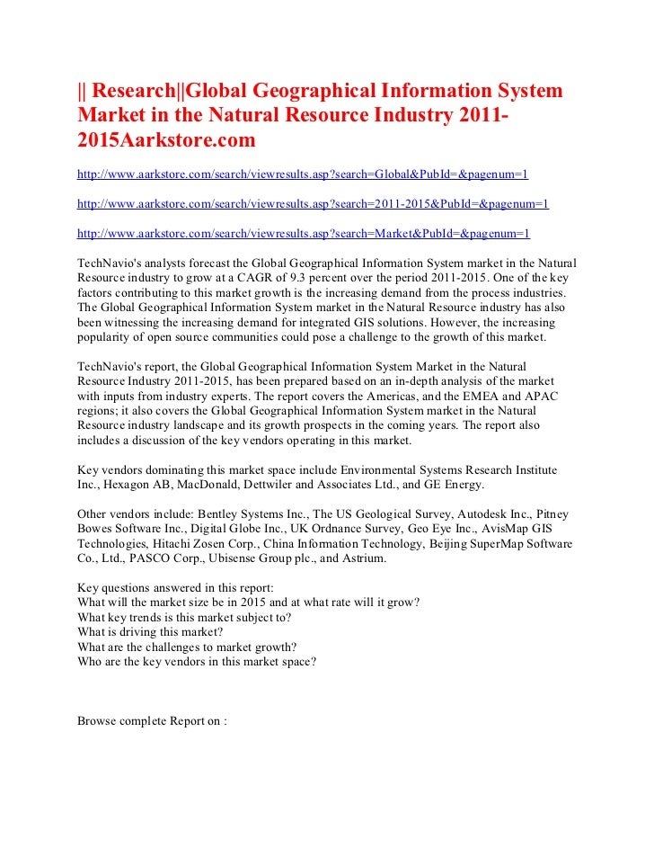 || Research||Global Geographical Information SystemMarket in the Natural Resource Industry 2011-2015Aarkstore.comhttp://ww...