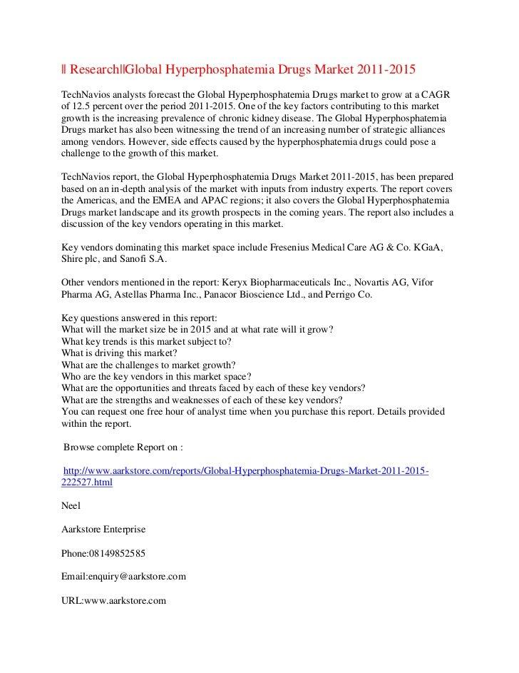 || Research||Global Hyperphosphatemia Drugs Market 2011-2015TechNavios analysts forecast the Global Hyperphosphatemia Drug...