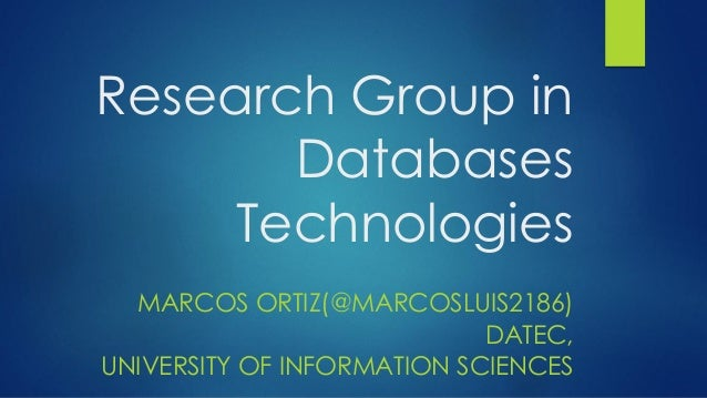 Research Group in       Databases     Technologies  MARCOS ORTIZ(@MARCOSLUIS2186)                            DATEC,UNIVERS...