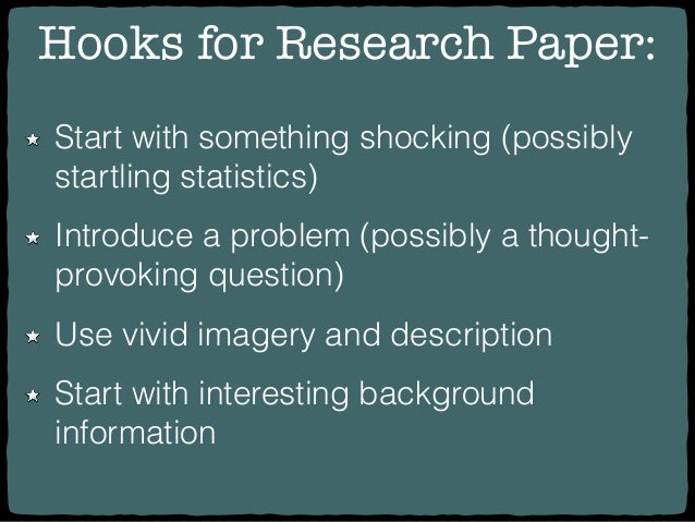 how to write a hook for a research paper Great essay hook ideas with examples  if you are working on a research paper in physics to offer it to a scientific  how to write a hook of the mixed type.