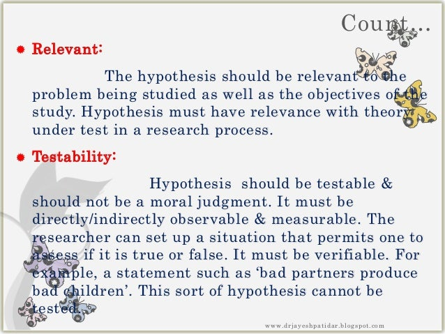what must a good hypothesis be A correct or good hypothesis includes if then and because a hypothesis must be a possible answer and must be testable.