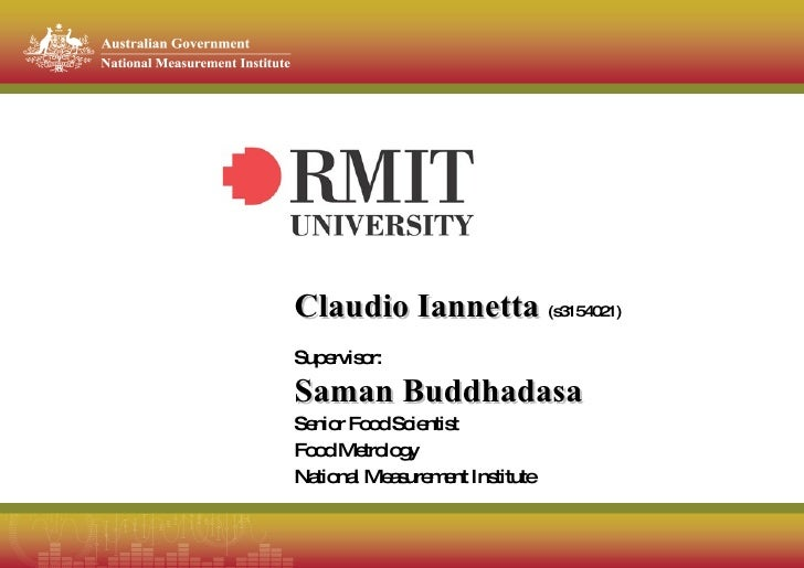 Claudio Iannetta   (s3154021) Supervisor: Saman Buddhadasa Senior Food Scientist  Food Metrology National Measurement Inst...