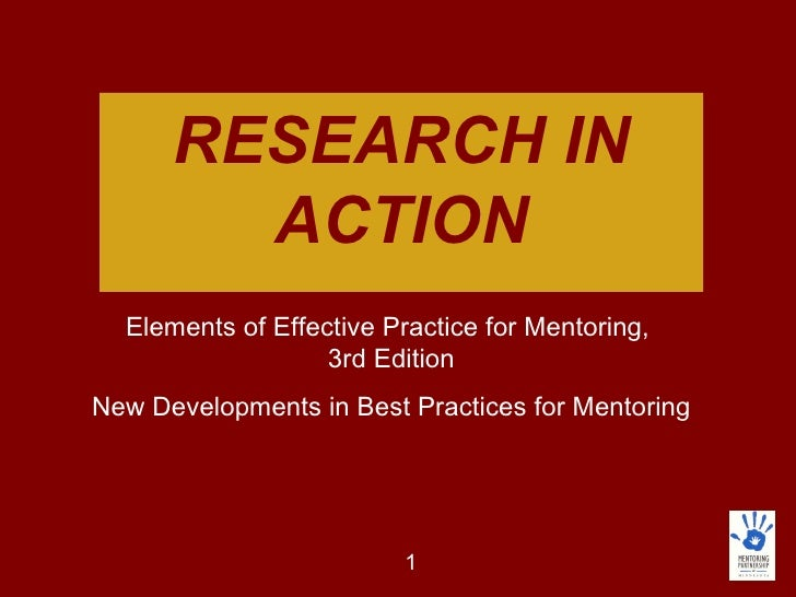 RESEARCH IN ACTION Elements of Effective Practice for Mentoring,  3rd Edition New Developments in Best Practices for Mento...