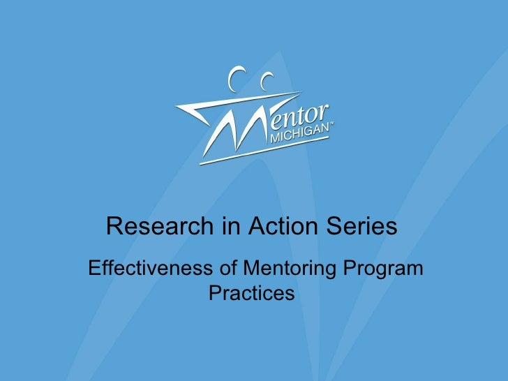 Research in Action Series   Effectiveness of Mentoring Program Practices