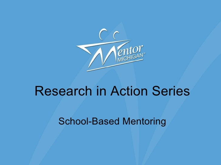 Research in Action Series School-Based Mentoring