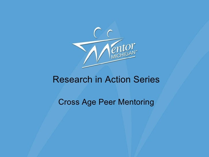 Research in Action Series Cross Age Peer Mentoring