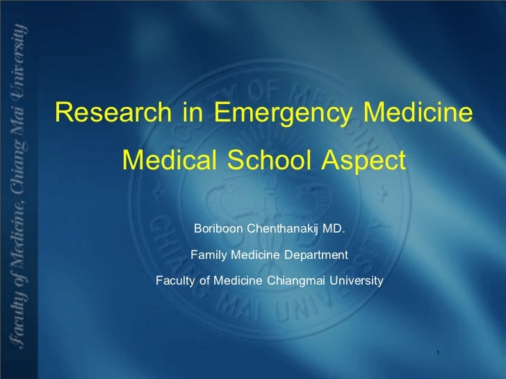 Research in Emergency Medicine    Medical School Aspect              Boriboon Chenthanakij MD.             Family Medicine...