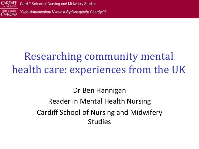 Researching community mental health care   experiences from the uk