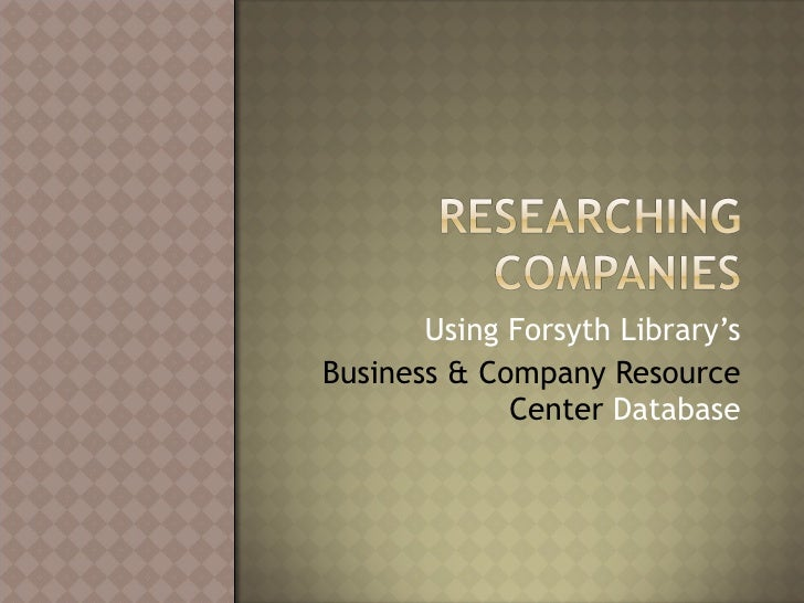 Using Forsyth Library's Business & Company Resource Center  Database