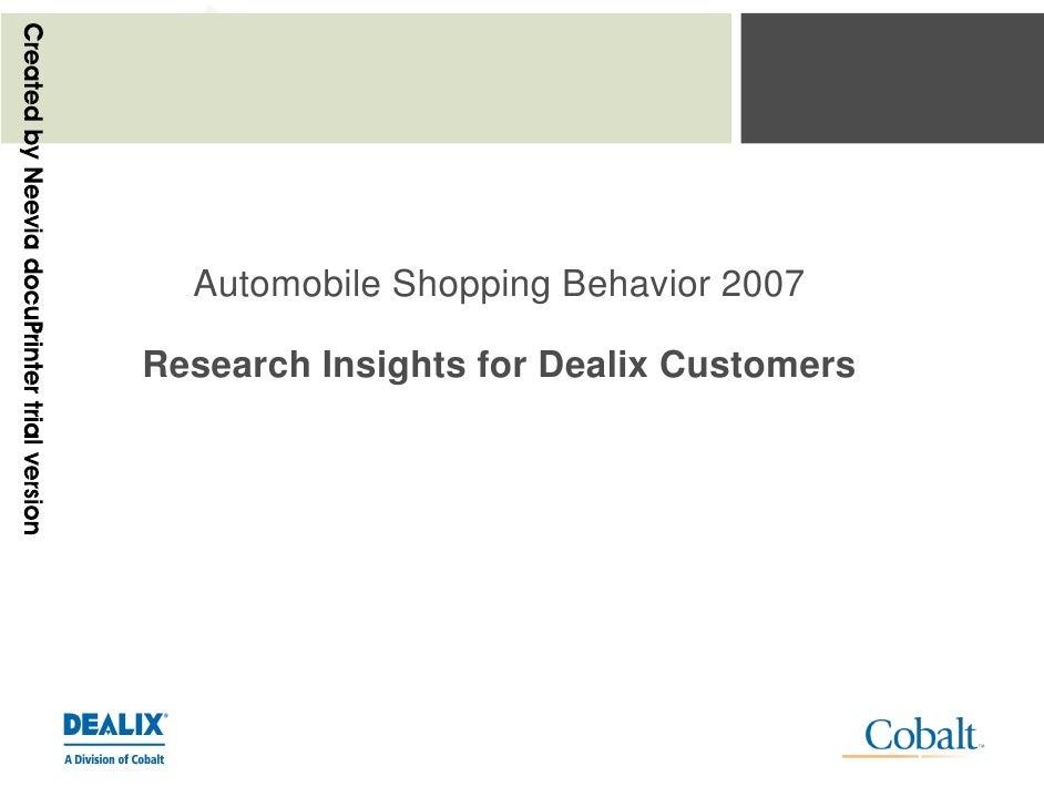 DE    A           LIX   Automobile Shopping Behavior 2007  Research Insights for Dealix Customers