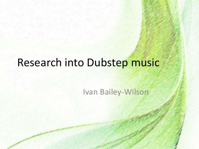 Research into dubstep music