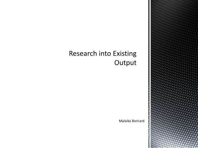 Research into existing output