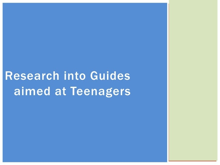 Research into Guides aimed at Teenagers