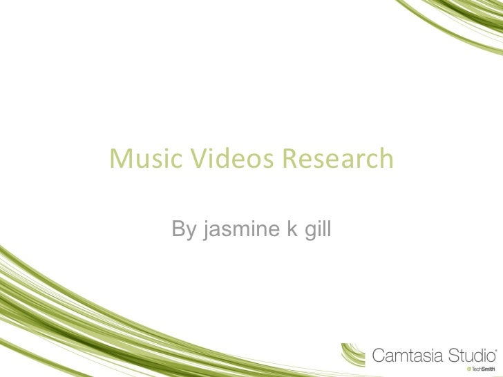 Music Videos Research By jasmine k gill
