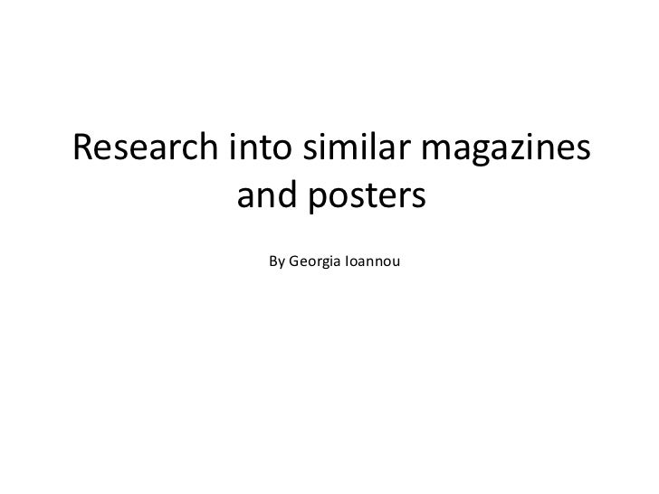 Research into similar magazines and posters