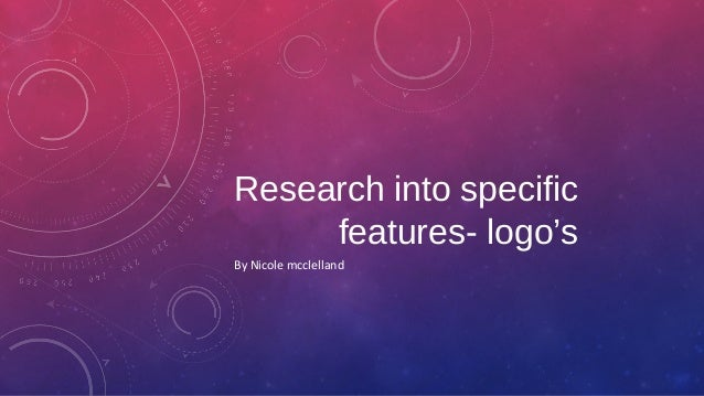 Research into specific features- logo's By Nicole mcclelland