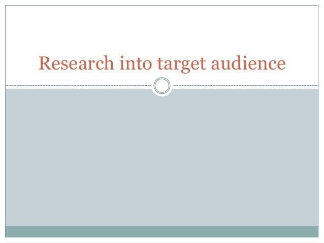 Research into target audience