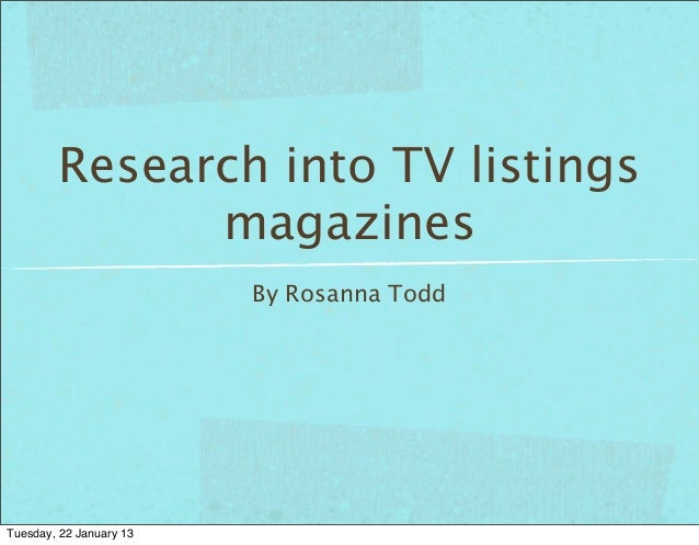 Research into TV listings              magazines                         By Rosanna ToddTuesday, 22 January 13