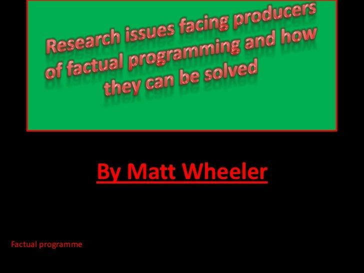 By Matt WheelerFactual programme